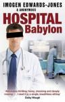 Hospital Babylon. Imogen Edwards-Jones & Anonymous - Imogen Edwards-Jones