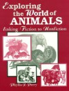 Exploring the World of Animals: Linking Fiction to Nonfiction; Grades K-5 - Phyllis Perry