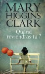 Quand reviendras-tu? - Mary Higgins Clark