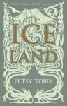 Ice Land - Betsy Tobin