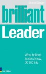 Brilliant Leader 2e: What the best leaders know, do and say (Brilliant Business) - Simon Cooper