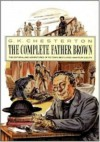 The Complete Father Brown (Father Brown Mystery) - G.K. Chesterton