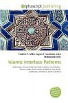 Islamic Interlace Patterns - Frederic P. Miller, Agnes F. Vandome, John McBrewster
