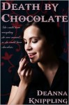 Death by Chocolate - DeAnna Knippling