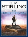 The Protector's War - S.M. Stirling, Todd McLaren