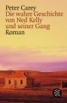 Die Wahre Geschichte von Ned Kelly und seiner Gang - Peter Carey, Regina Rawlinson, Angela Schumitz