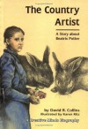 The Country Artist: A Story About Beatrix Potter - David R. Collins