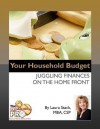 Your Household Budget: Juggling Finances on the Home Front - Laura Stack