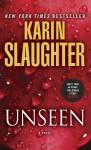 Unseen: A Novel - Karin Slaughter
