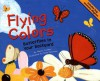 Flying Colors: Butterflies in Your Backyard - Nancy Loewen, Rick Peterson