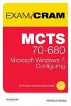 McTs 70-680 Exam Cram: Microsoft Windows 7, Configuring - Patrick T. Regan