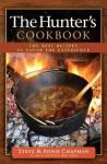 The Hunter's Cookbook - Steve Chapman