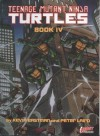 Teenage Mutant Ninja Turtles: Book IV (Trade Paperback) - Kevin Eastman, Peter Alan Laird