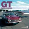 GT: The World's Best GT Cars 1953 to 1973 - Sam Dawson