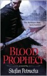 Blood Prophecy - Stefan Petrucha