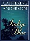Indigo Blue - Catherine Anderson
