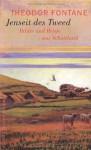 Jenseit des Tweed: Bilder und Briefe aus Schottland - Theodor Fontane, Gotthard Erler, Therese Erler