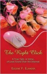 The Right Click: A True Tale, in Verse, of Love Found Over the Internet - Eugene F. Elander