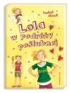 Lola w podróży poślubnej - Isabel Abedi