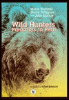 Wild Hunters: Predators in Peril - Monte Hummel, Sherry Pettigrew, Robert Bateman, John A. Murray
