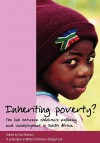 Inheriting Poverty? The Link Between Children's Wellbeing and Unemployment in South Africa - Paul Graham, Institute for Democracy in South Africa