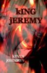 King Jeremy - Kevin Johnson
