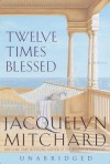 Twelve Times Blessed (Audio) - Jacquelyn Mitchard