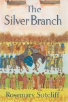 The Silver Branch (Audio) - Rosemary Sutcliff