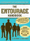 "The Entourage Handbook: The Definitive Guide for Building Your Own Social Posse with Special Tips on Handling ""Followers"" and ""Hangers-On"" - Lou Harry, Todd Tobias"