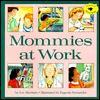 Mommies at Work - Eve Merriam