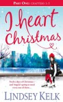 I Heart Christmas (Part One: Chapters 1-5) - Lindsey Kelk
