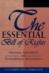 The Essential Bill of Rights: Original Arguments and Fundamental Documents - Margien Lloyd, Gordon Lloyd