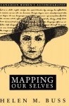 Mapping Our Selves: Canadian Women's Autobiography - Helen M Buss