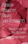 Freireian Pedagogy, Praxis and Possibilities (Critical Education Practice) - Stanley S. Steiner, H. Mark Krank, Robert E. Bahruth, Peter McLaren