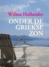 Onder de Griekse zon - Wilma Hollander