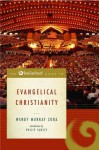 The Beliefnet Guide to Evangelical Christianity - Wendy Zoba, Philip Yancey
