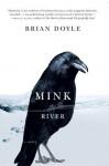 Mink River by Doyle, Brian (2010) Paperback - Brian Doyle