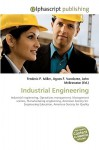 Industrial Engineering - Agnes F. Vandome, John McBrewster, Sam B Miller II