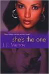 She's the One - J.J. Murray