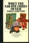 When the Sad One Comes to Stay - Florence Parry Heide