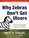 Why Zebras Don't Get Ulcers - Robert M. Sapolsky, Peter Berkrot