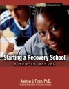 Starting a Recovery School: A How to Manual from the Hazelden Professional Library - Andrew Finch