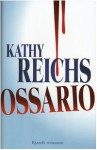 Ossario - Kathy Reichs, Alessandra Emma Giagheddu