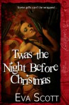 Twas the Night Before Christmas - Eva Scott