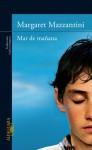 Mar de mañana - Margaret Mazzantini, Carlos Gumpert