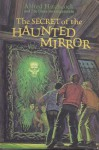 The Secret of the Haunted Mirror (Alfred Hitchcock and The Three Investigators, #21) - M.V. Carey