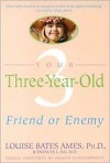 Your Three Year Old - Louise Bates Ames, Frances L. Ilg