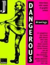 Dangerous Drawings: Interviews With Comix & Graphix Artists - Andrea Juno, Spiegelma, Sue Coe, Daniel Clowes, Chris Ware