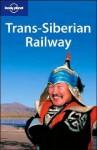 Trans-Siberian Railway (Lonely Planet Travel Guides) - Simon Richmond
