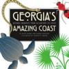 Georgia's Amazing Coast: Natural Wonders from Alligators to Zoeas - David Bryant, George W. Davidson, George D. Davidson, Charlotte Ingram